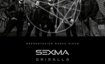 """SEXMA PRESENTA """"GRISALLA"""""""